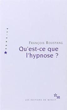 Qu'est-ce que l'hypnose ? François ROUSTANG